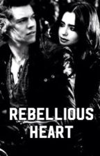 Rebellious Heart [H.S] #Wattys2016 by IHarleyI