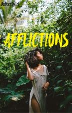 Afflictions (BWWM)  by ButterSwirl_