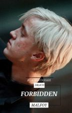 Forbidden *A Draco Malfoy Love Story* COMPLETED by alyxmacdonaldd