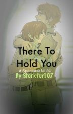 There To Hold You. ~ a 2p!Spamano fanfic by Storkfur107