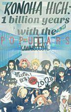 ||Book1||Konoha High:1 Billion Years With The Populars (Completed) (Naruto) by kawaiisocute
