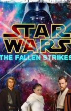 Book 1: The Fallen Strikes  by WatchingTheStar