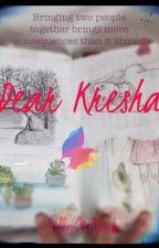 Dear Kresha, ~Completed~ by PollenNAlinah