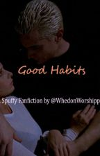 Good Habits: A Spuffy Fanfiction by WhedonWorshipper