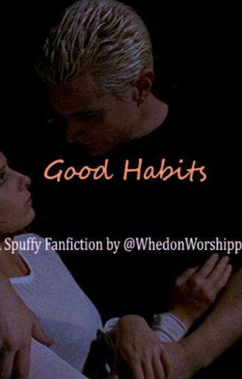 Good Habits: A Spuffy Fanfiction