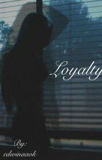 Loyalty  by -winawrites