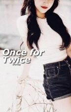 Once for TWICE by -jihyology