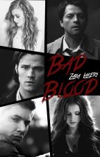Bad Blood | Supernatural by ZaraLakers