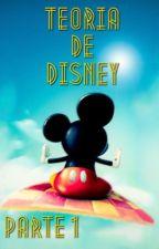 Teoría de Disney Parte 1 by NataliaMartinez266