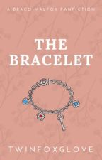 The Bracelet (Draco Malfoy Fanfiction) by TwinFoxglove