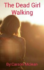 The Dead Girl Walking by Hope_McLean