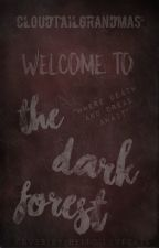 Welcome To The Dark Forest by CloudtailGrandmas