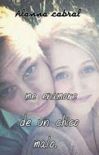 Me Enamore De Un Chico Malo by AlannaCabral