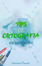 Tips De Ortografía by KpopAwardsOficial