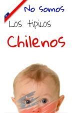 No somos los típicos chilenos. by Swaggy99-