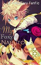 My Foxy Naruto(KAKANAU) by LucifersDownfall