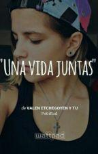 Una Vida juntas  by PetiiRad