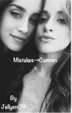 Mistakes ➳ Camren by Jellyen01