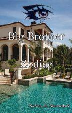 Big Brother ZODIAC. [Hiatus] by XxVonxX
