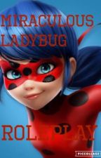 Miraculous Ladybug Roleplay  by Mari_Ohara