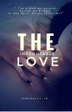 The Inscrutable Love: #Wattys2016 by jungsally_18