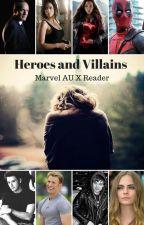 Heroes and Villains ~~~~~ Marvel AU X Reader by BerjhawnGideon