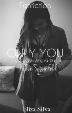 Only You by flordeliiz