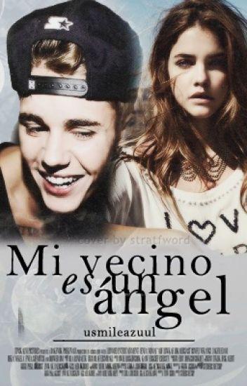 Mi Vecino es un ángel (Romántica y Perver).- Justin Bieber & Tú.
