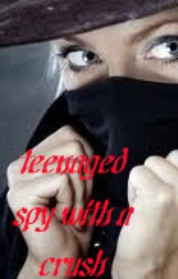 A Teenaged Spy with a Crush