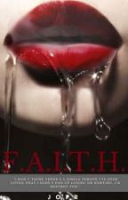 F.A.I.T.H: A dorm, a delinquent and a girl. by Nixllsmilex