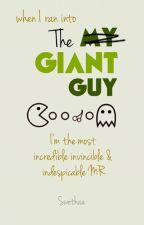 THE GIANT GUY [#wattys2016] by swethaa_sweet