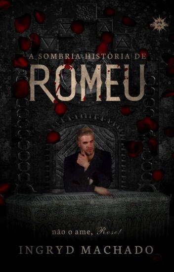 A Sombria História de Romeu#Wattys2017