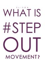 What is #StepOut movement? by StepOutMovement