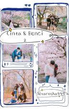 [4] Cinta & Benci 2 (END) by Alvarosha99