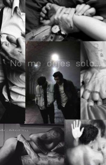 No me dejes solo...