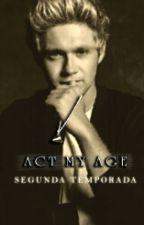"""Act My Age"" (Niall Horan Y Tu Gay)© ❤ Segunda Temporada by BryantsAdams"