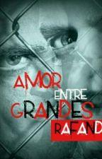 Amor Entre Grandes by Sr_Amazing