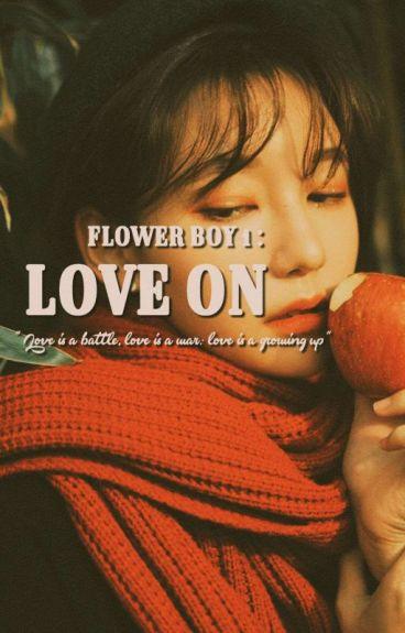 My Flower Boy!!