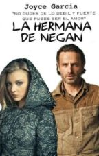 La hermana de Negan (Rick Grimes) by Dallas_Girl13
