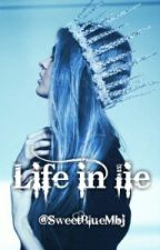 Life in lie by SweetBlueMbj