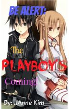 Be Alert: The Playboy's Coming! (Suho FanFic)  by JAnneKim
