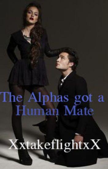 The Alphas got a Human Mate