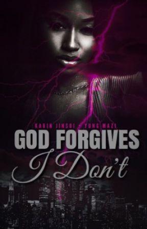 God Forgives, I Don't by TrillAs_TAJA