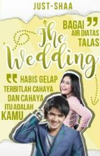 The Wedding ↪ New Version by just-shaa