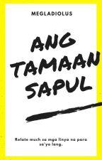 Ang Tamaan Sapul by megladiolus