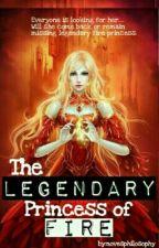 The Legendary Princess Of Fire by novelosophy