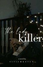 THE LADY KILLER  by SitiUmrotun