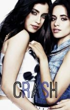 Crash | Camren G!P by shipordie