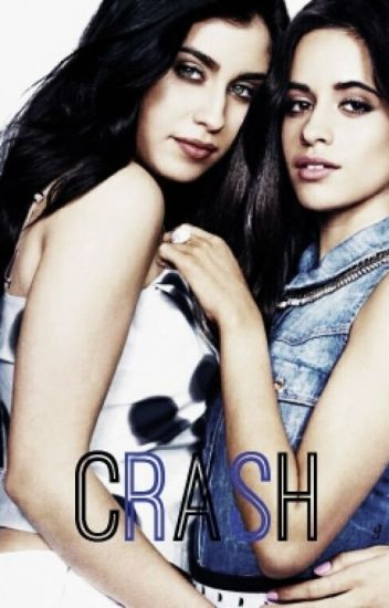 Crash (Camren G!P)