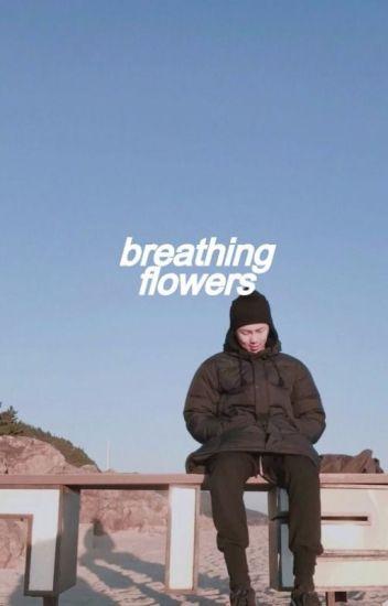 breathing flowers